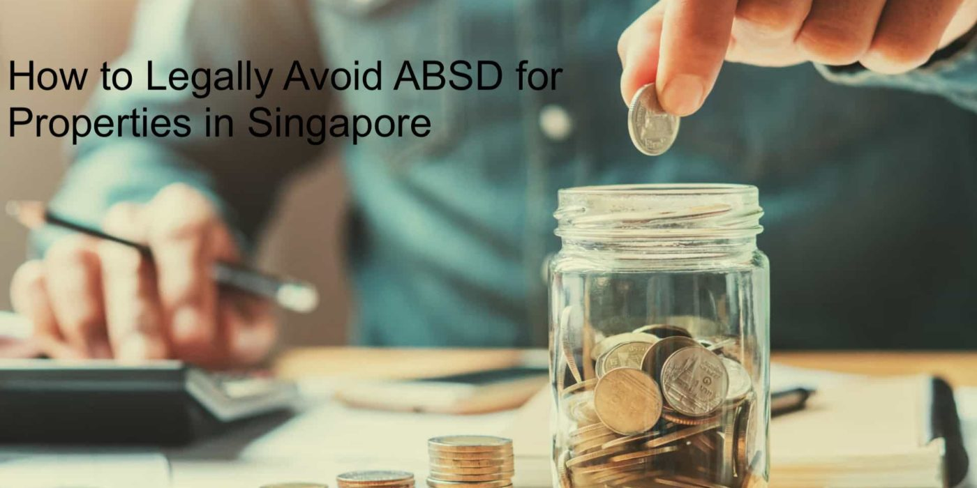 How to not pay ABSD for property in Singapore